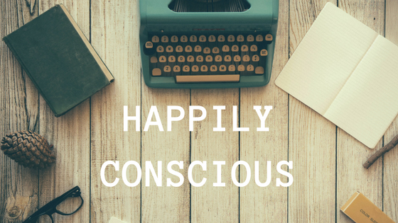 HAPPILY CONSCIOUS