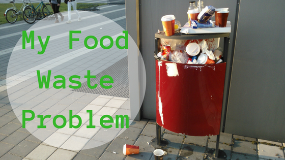 My Food Waste Problem